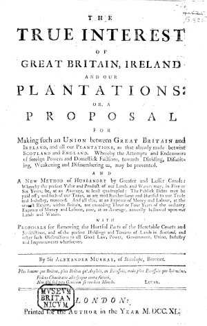 The True Interest of Great Britain  Ireland  and Our Plantations  Or  a Proposal for Making an Union Between Great Britain      Ireland  and     Our Plantations     And a New Method of Husbandry     With Proposals for Removing the Hurtful Parts of the Heretable Courts     in Scotland  Etc   A Letter to the Lord Chancellor in Relation to the Miserable State of Scotland  Etc  An Apology to the Reader