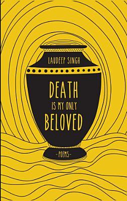 Death Is My Only Beloved
