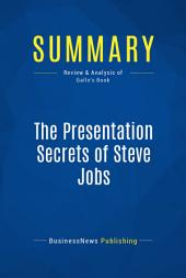 Summary: The Presentation Secrets of Steve Jobs: Review and Analysis of Gallo's Book