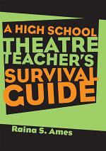 The High School Theatre Teacher's Survival Guide