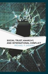 Social Trust, Anarchy, and International Conflict