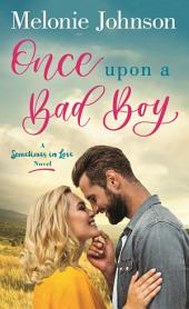 Once Upon a Bad Boy: A Sometimes in Love Novel