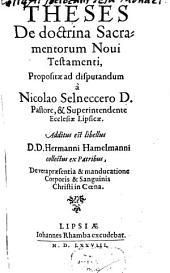Theses De doctrina Sacramentorum Noui Testamenti: Additus est libellus D. D. Hermanni Hamelmann ... De vera praesentia & manducatione Corporis & Sanguinis Christi in Coena