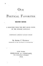 Our Poetical Favorites, Second Series: A Selection from the Best Minor Poems of the English Language, Comprising Chiefly Longer Poems, Volume 2