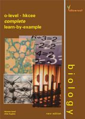 O-level Biology Complete Learn-By-Example (Concise) (Yellowreef)
