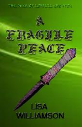 A Fragile Peace: Saga of Loralil Greyfox book 3
