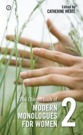 The Oberon Book of Modern Monologues for Women: Volume Two