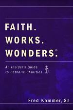 Faith. Works. Wonders.