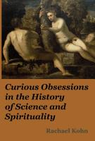 Curious Obsessions in the History of Science and Spirituality PDF