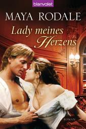 Lady meines Herzens: Roman