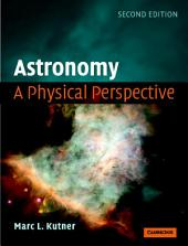 Astronomy: A Physical Perspective: Edition 2