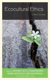 Ecocultural Ethics: Critical Essays