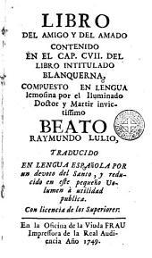 Libro del amigo y del amado contenido en el Cap. CVII. del libro intitulado Blanquerna