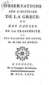 Observations sur l'histoire de la Grèce, ou des Causes de la prospérité et des malheurs des Grecs. Par M. l'abbé de Mably
