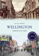 Wellington Through Time Revised Edition