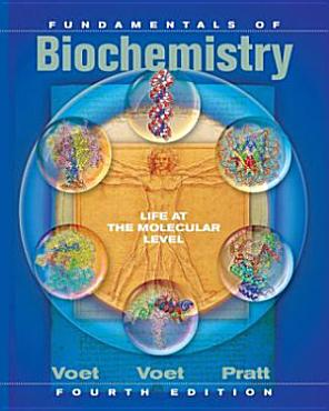 Fundamentals of Biochemistry  Life at the Molecular Level  4th Edition PDF