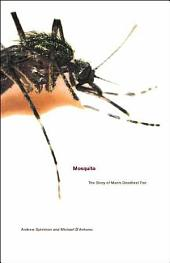 Mosquito: The Story of Man's Deadliest Foe