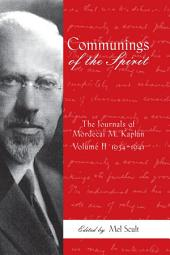 Communings of the Spirit: The Journals of Mordecai M. Kaplan, Volume 2: 1934–1941