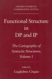 Functional Structure in DP and IP: The Cartography of Syntactic Structures, Volume 1