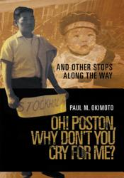 Oh Poston Why Don T You Cry For Me  Book PDF