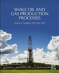 Shale Oil and Gas Production Processes PDF