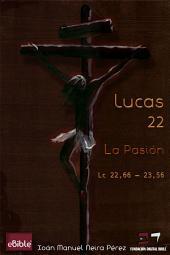 eBible: Lucas 22: La Pasión: Lc 22, 66-23,56