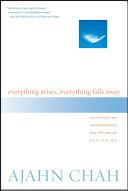 Everything Arises  Everything Falls Away