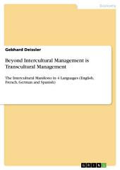 Beyond Intercultural Management is Transcultural Management: The Intercultural Manifesto in 4 Languages (English, French, German and Spanish)