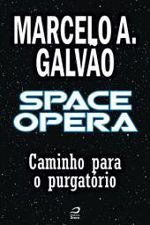 Space Opera - Caminho para o purgatório