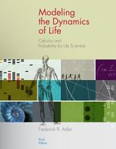 Modeling the Dynamics of Life: Calculus and Probability for Life Scientists: Edition 3