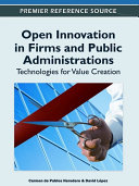 Open Innovation in Firms and Public Administrations: Technologies for Value Creation
