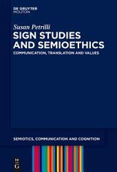 Sign Studies and Semioethics: Communication, Translation and Values