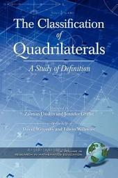 The Classification of Quadrilaterals: A Study in Definition