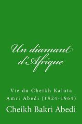 Un diamant d'Afrique: Vie du Cheikh Kaluta Amri Abedi (1924-1964)