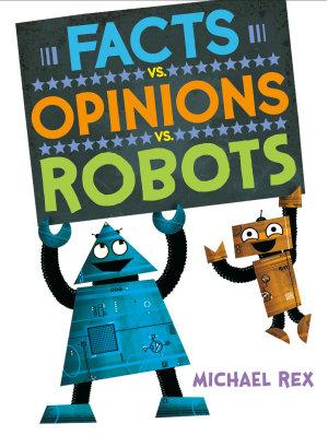 Facts vs  Opinions vs  Robots