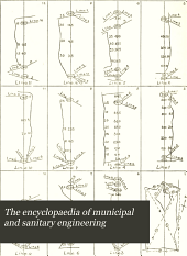 The encyclopaedia of municipal and sanitary engineering: a handy working guide in all matters connected with municipal and sanitary engineering and administration