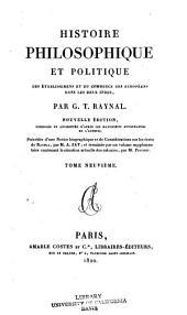 Histoire philosophique et politique des établissemens et du commerce des Européens dans le deux Indes: Volume9