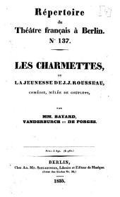 Les charmettes, ou La jeunesse de J. J. Rousseau: comédie, mêlée de couplets