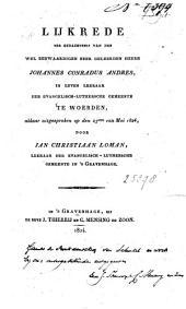 Lijkrede ter gedachtenis van den wel eerwaardigen zeer geleerden heer Johannes Conradus Andres, in leven leeraar der Evangelisch-Luthersche gemeente te Woerden, aldaar uitgesproken op den 23sten van Mei 1824