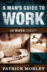 A Man S Guide To Work Book PDF