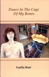 Dance In The Cage Of My Bones Book PDF