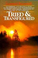 Tried and Transfigured