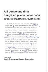 Allí donde uno diría que ya no puede haber nada: Tu rostro mañana de Javier Marías