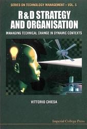 R&d Strategy & Organisation: Managing Technical Change In Dynamic Contexts