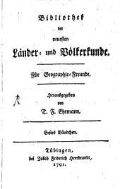 Bibliothek der neuesten Länder- und Völkerkunde: für Geographie-Freunde, Band 1
