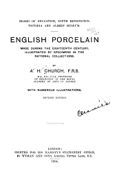 English Porcelain Made During the Eighteenth Century: Illustrated by Specimens in the National Collections