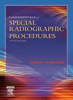 Fundamentals of Special Radiographic Procedures   E Book PDF