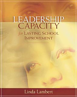 Leadership Capacity for Lasting School Improvement Book
