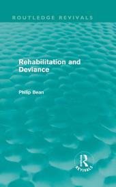 Rehabilitation and Deviance (Routledge Revivals)