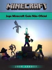 Jogo Minecraft Guia Não-Oficial